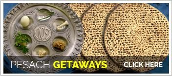 Peasach/Passover Gertaways